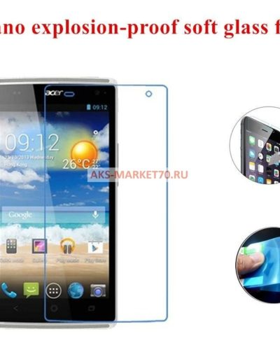 Nano- мягкое стекло для Acer Z5
